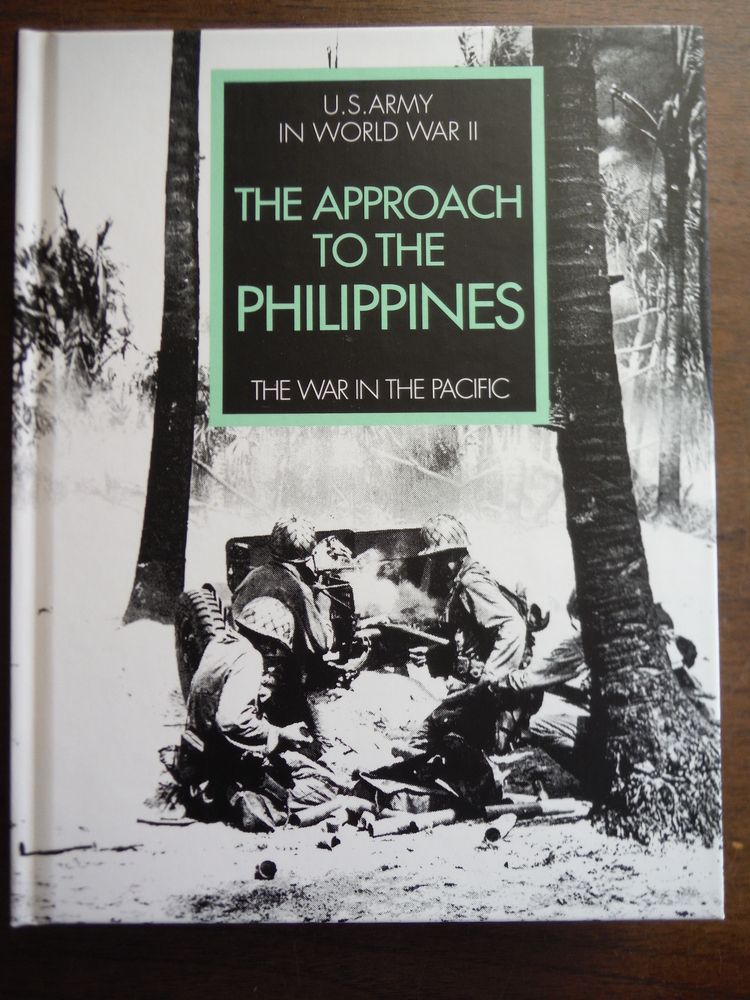 United States Army In World War II The War in the Pacific The Approach to the Ph