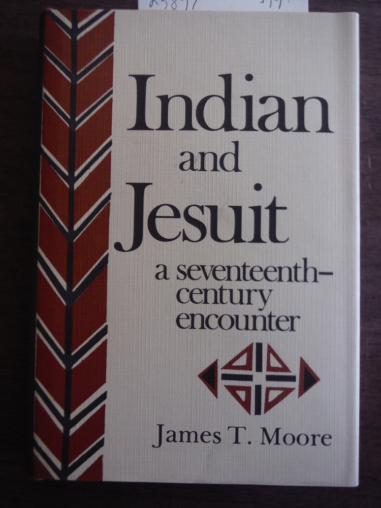 Indian and Jesuit: A Seventeenth Century Encounter
