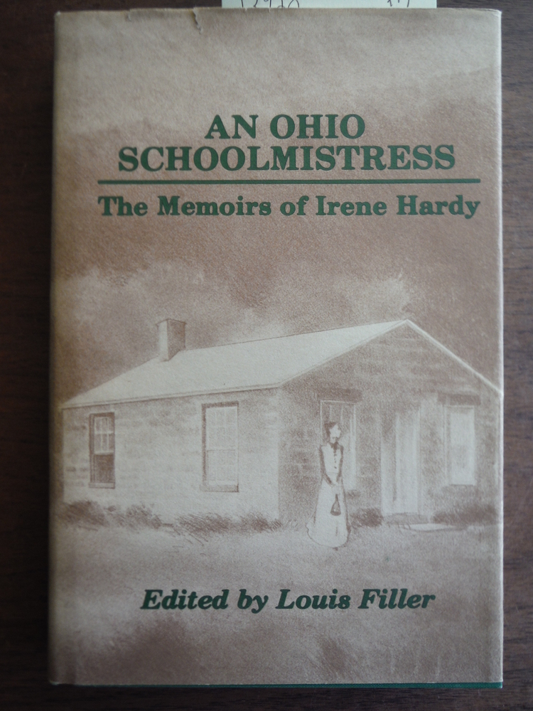 An Ohio schoolmistress: The memoirs of Irene Hardy