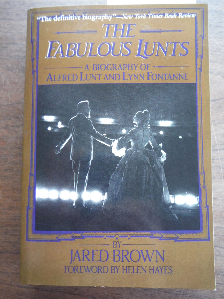 The Fabulous Lunts: A Biography of Alfred Lunt and Lynn Fontanne