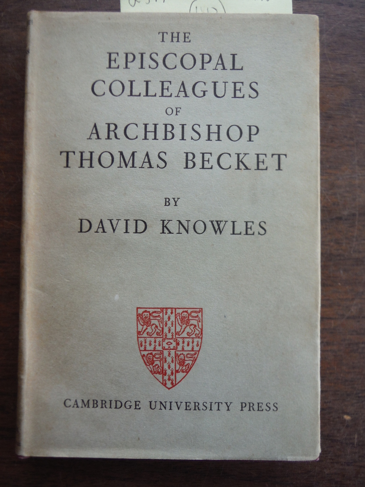 Image 0 of The Episcopal Colleagues of Archbishop Thomas Becket: Being the Ford Lectures de