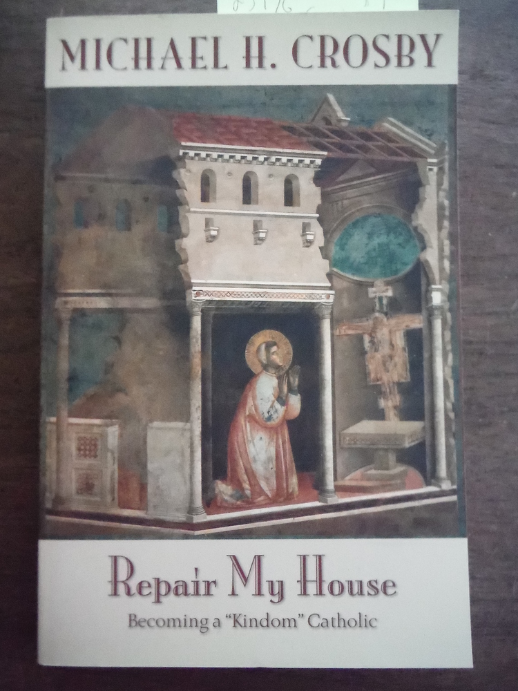 Repair My House: Becoming a Kindom Catholic