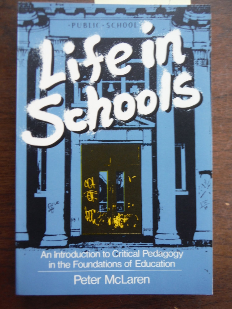 Life in schools: An introduction to critical pedagogy in the foundations of educ