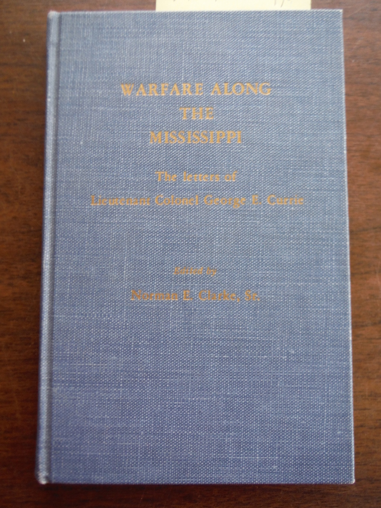 Warfare Along The Mississippi: The Letters of Lieutenant Colonel George E. Curri