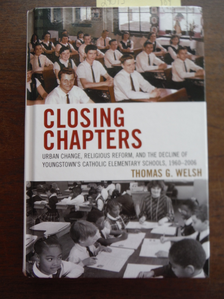 Image 0 of Closing Chapters: Urban Change, Religious Reform, and the Decline of Youngstown'