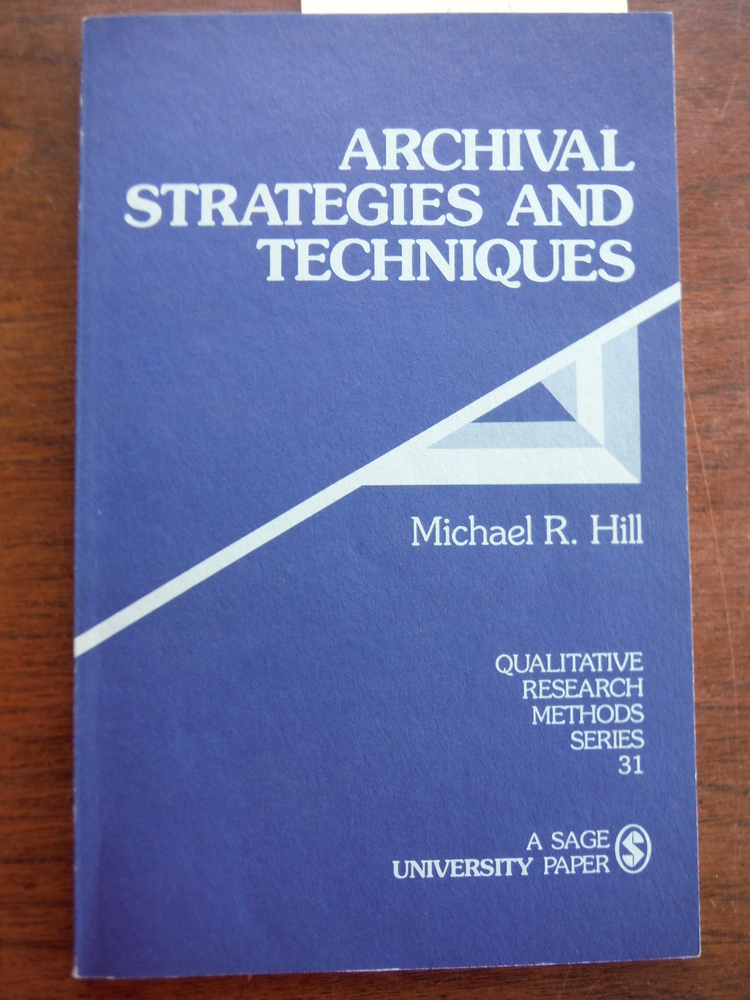 Archival Strategies and Techniques (Qualitative Research Methods Series 31)