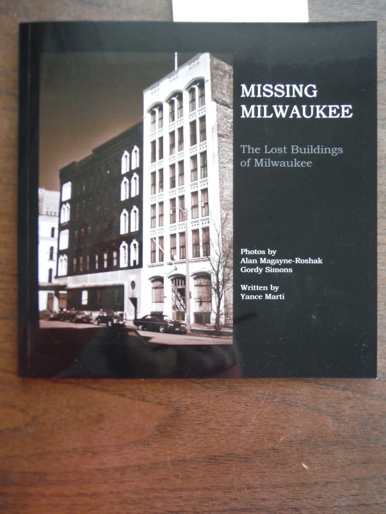 Image 0 of Missing Milwaukee The Lost Buildings of Milwaukee