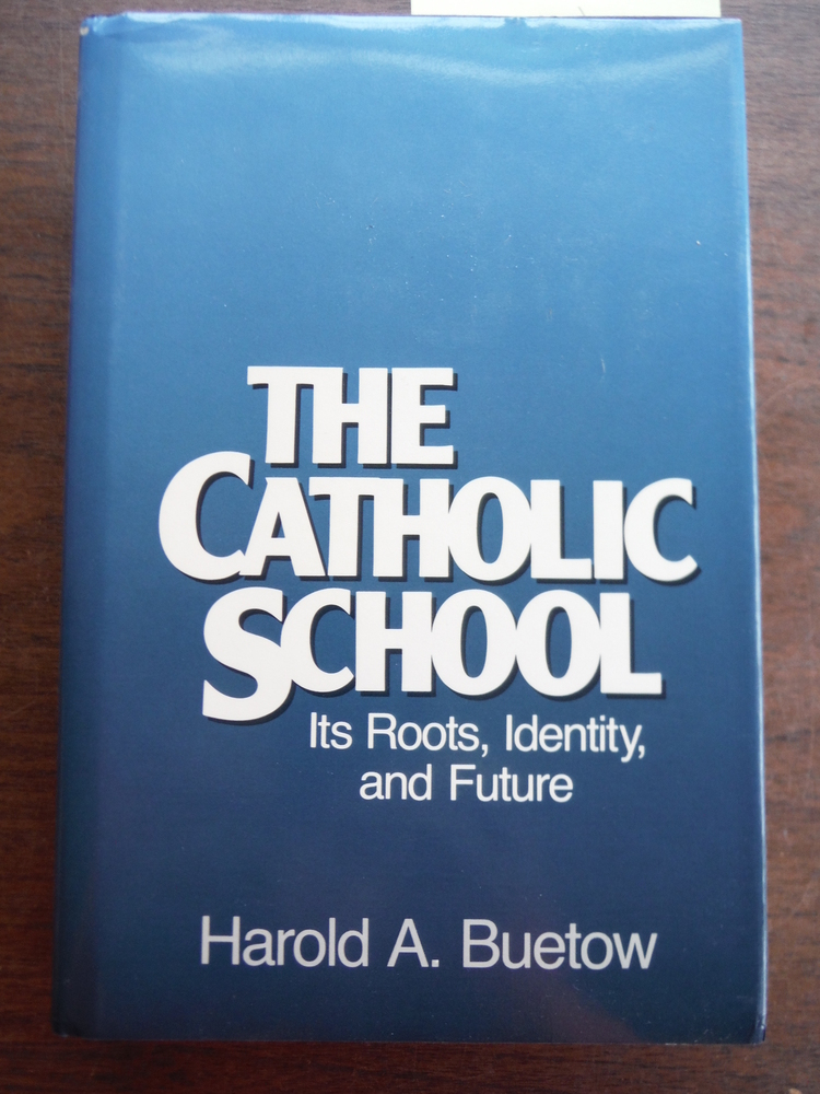 Image 0 of The Catholic School: Its Roots, Identity, and Future
