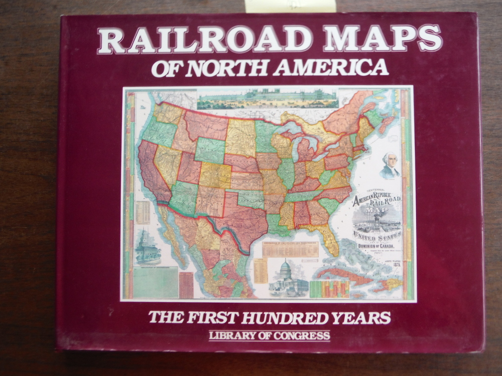 Railroad Maps of North America: The First Hundred Years