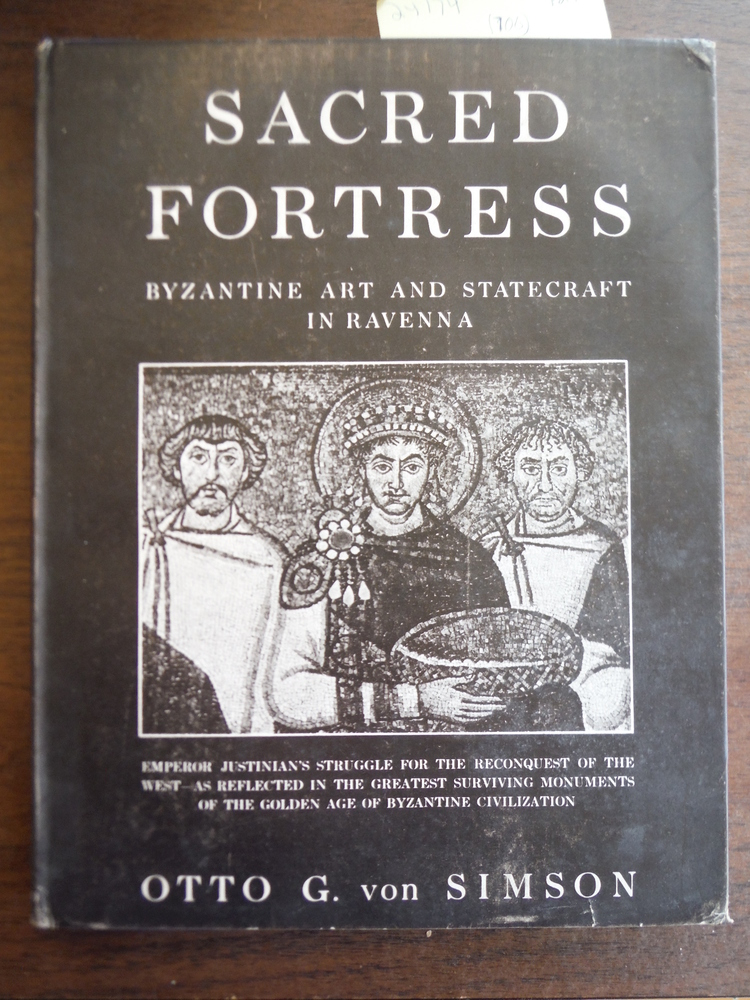 Sacred Fortress: Byzantine Art and Statecraft in Ravenna.