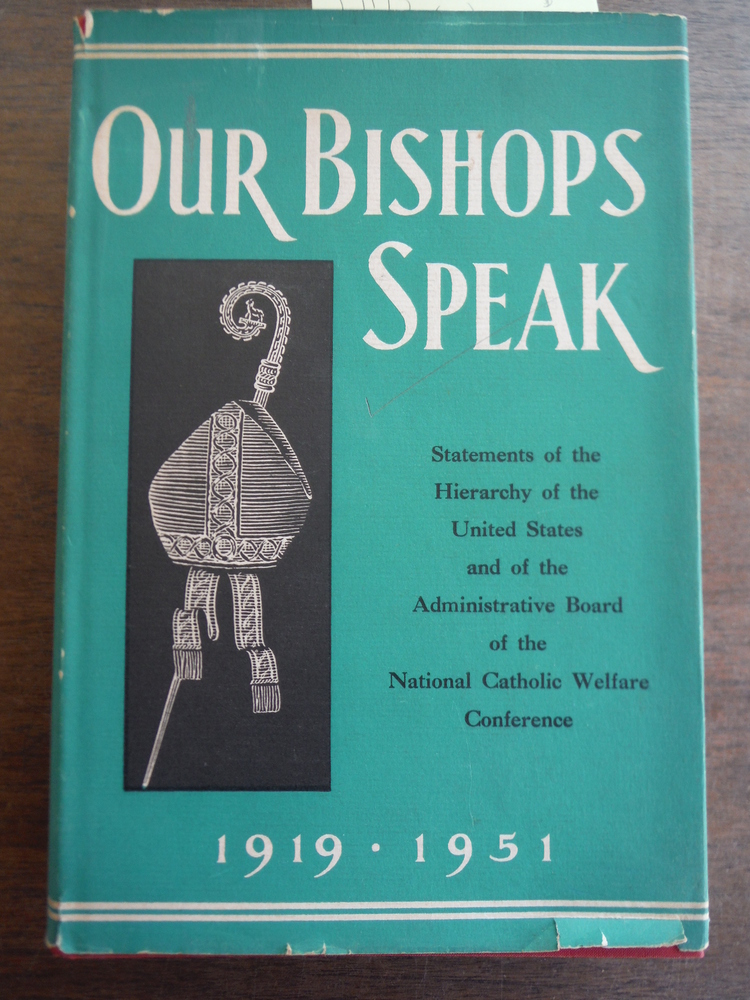 Our Bishops Speak: National Pastorals and Annual Statements of the Hierarchy of