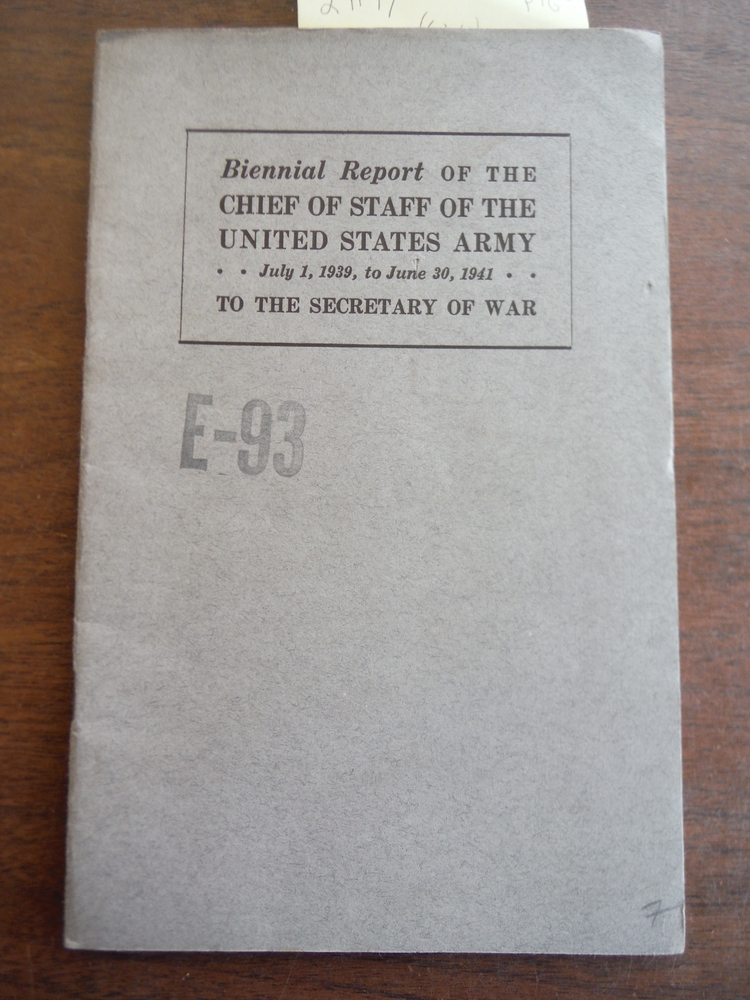 Biennial Report of the Chief of Staff of the United States Army July 1 1939-June