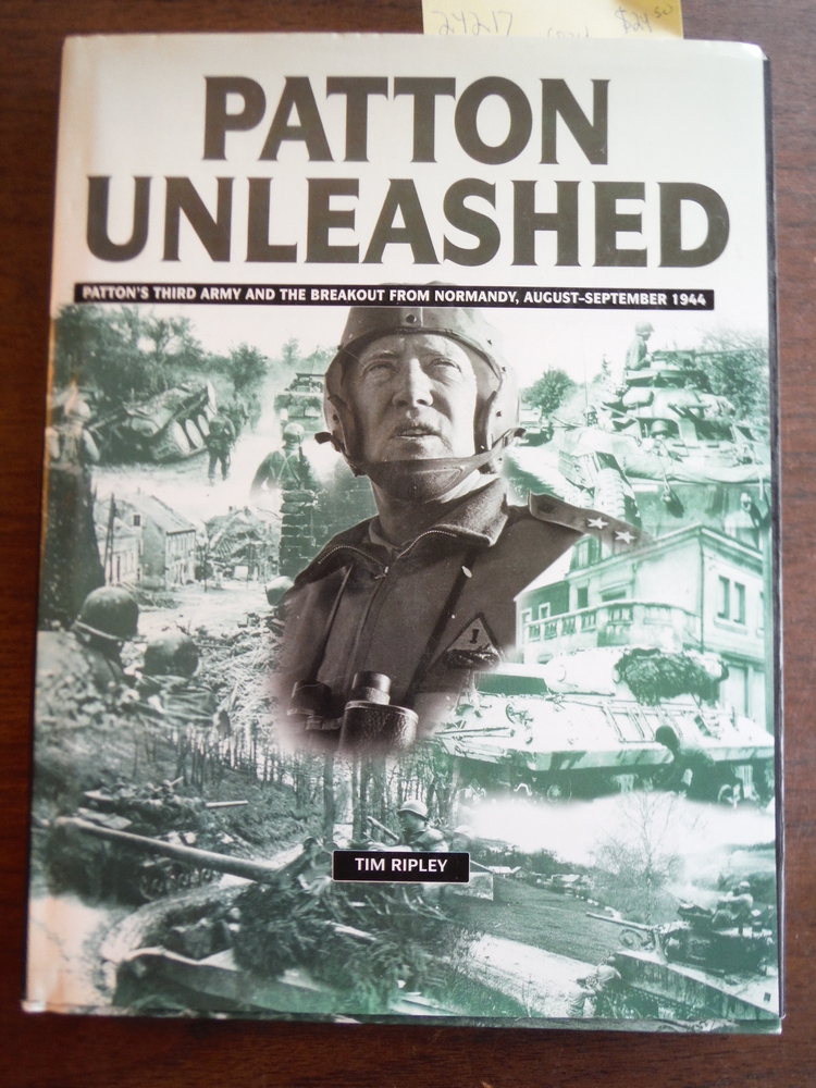 Image 0 of Patton Unleashed: Pattons Third Army and the Breakout from Normandy