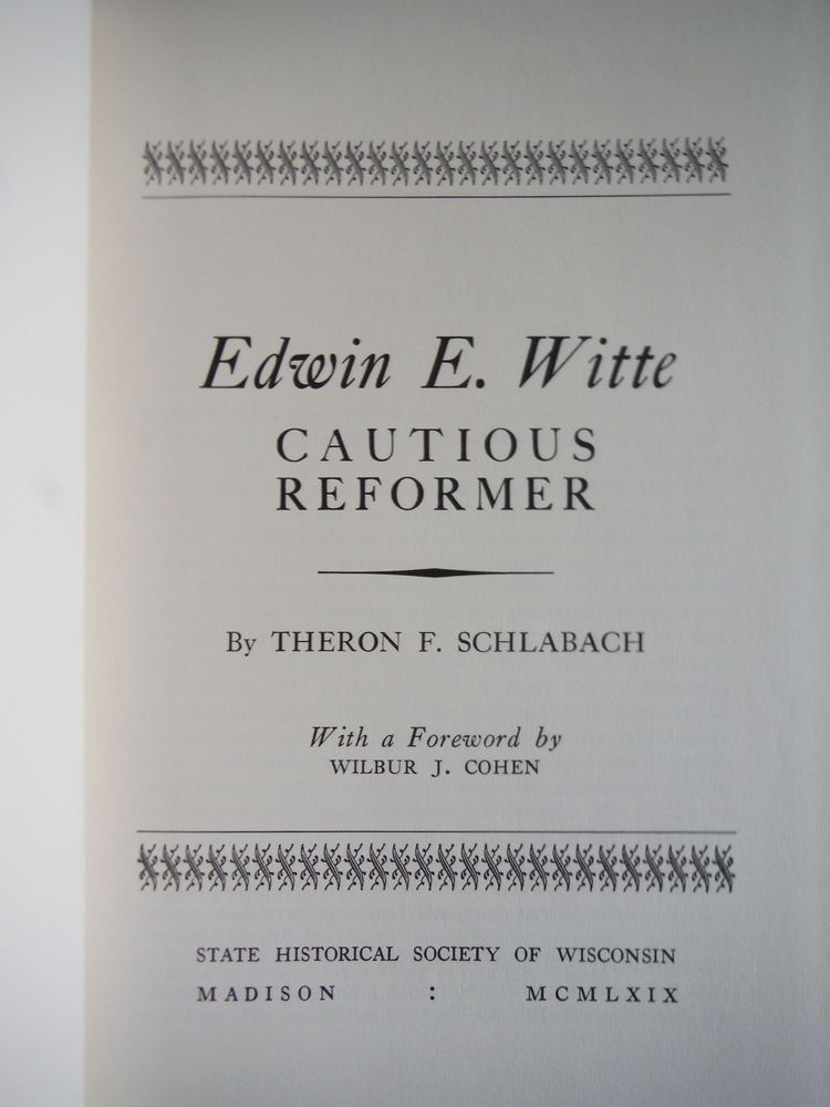Image 1 of Edwin E. Witte: Cautious Reformer