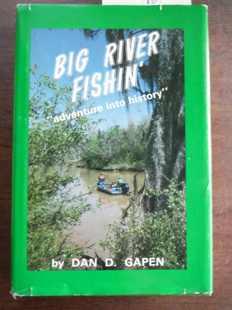 Big river fishin': adventure into history
