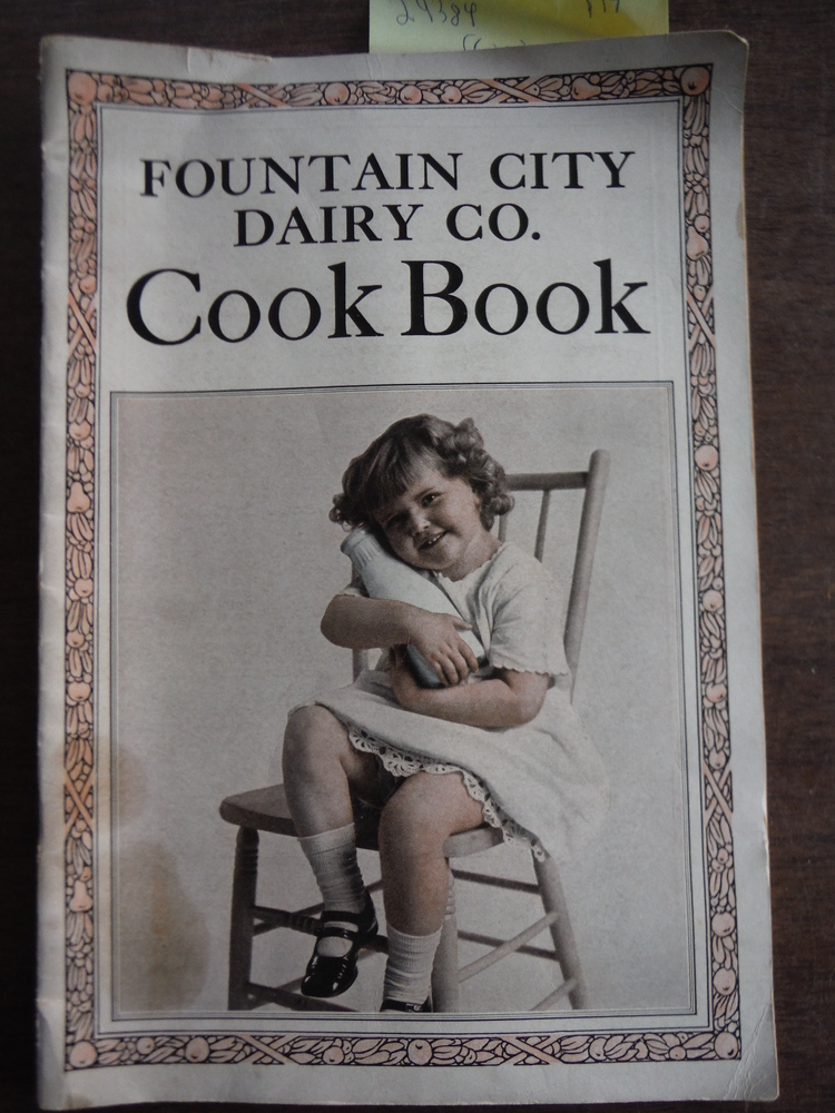 Fountain City Dairy Co. Cook Book: A Cook Book for the Economical Housewife