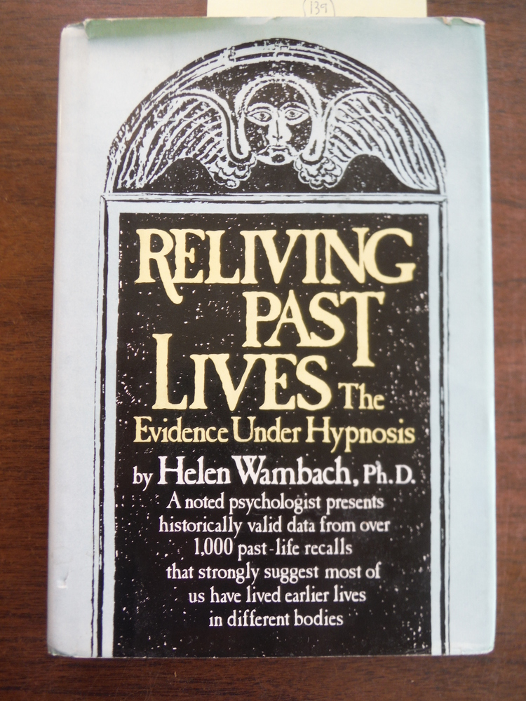 Image 0 of Reliving Past Lives: The evidence under hypnosis