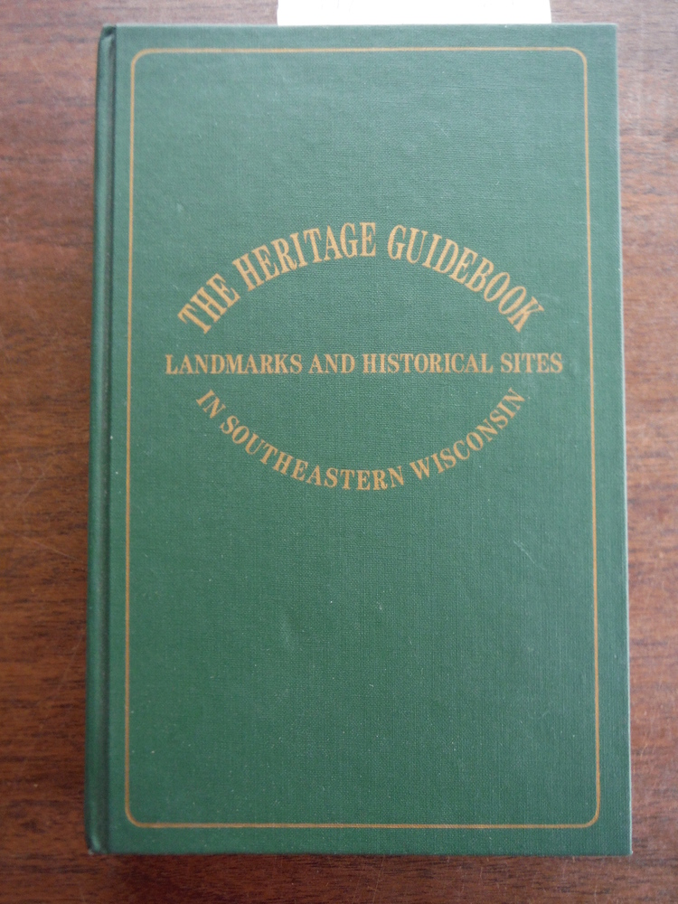 The Heritage Guidebook (Landmarks and Historical Sites in Southeastern Wisconsin