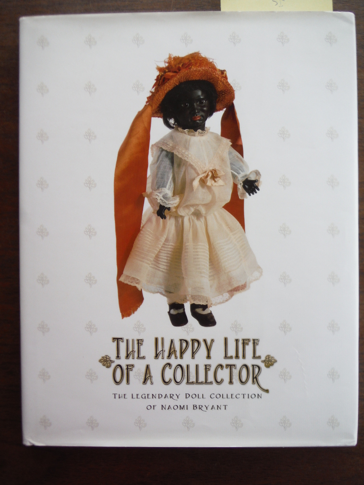 Image 0 of The Happy Life of a Collector - The Legendary Doll Collection of Naomi Bryant -