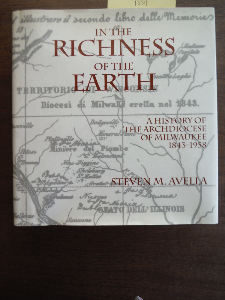 In the Richness of the Earth: A History of the Archdiocese of Milwaukee, 1843-19
