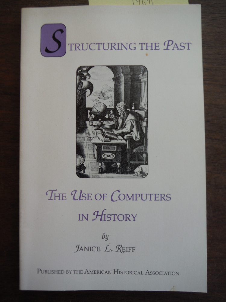 Structuring the Past: The Use of Computers in History