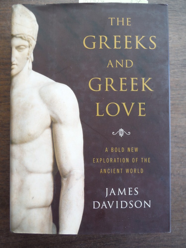 Image 0 of The Greeks and Greek Love: A Bold New Exploration of the Ancient World
