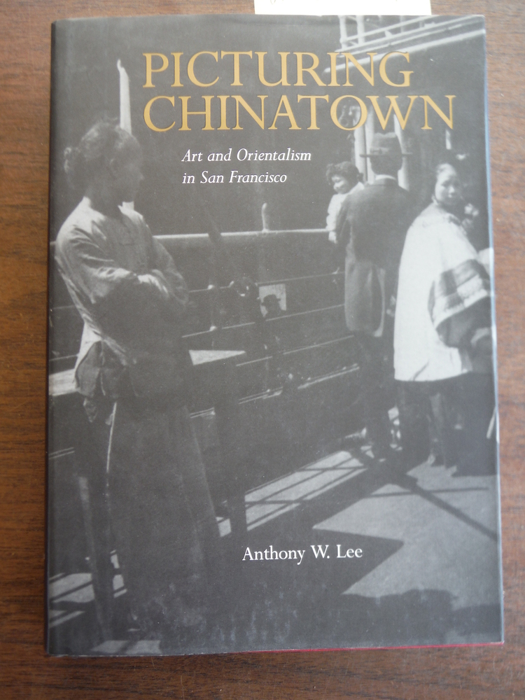 Image 0 of Picturing Chinatown: Art and Orientalism in San Francisco