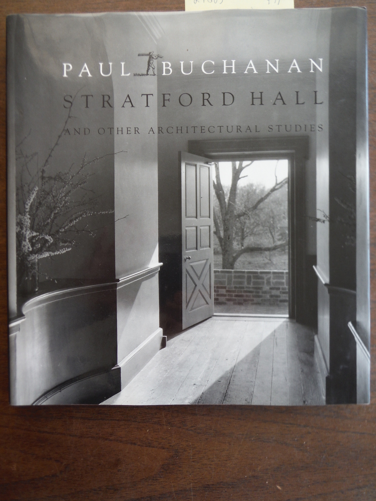 PAUL BUCHANAN: STRATFORD HALL AND OTHER ARCHITECTURAL STUDIES.