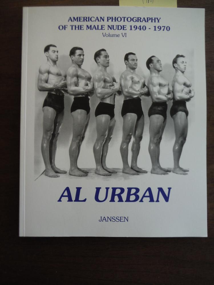 Image 0 of Al Urban: American Photography of the Male Nude 1940-1970: Volume VI