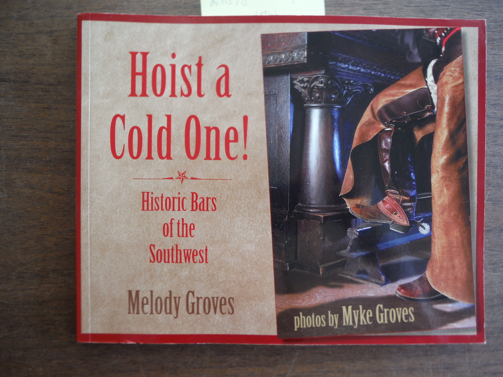 Image 0 of Hoist a Cold One!: Historic Bars of the Southwest