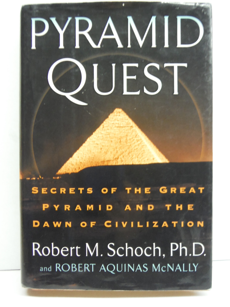 Pyramid Quest: Secrets of the Great Pyramid and the Dawn of Civilization