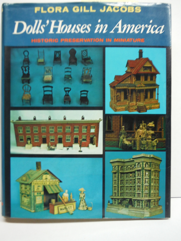 Dolls' Houses in America;: Historic preservation in miniature