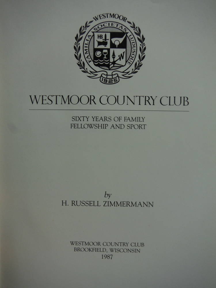 Image 1 of Westmoor Country Club: Sixty Years of Family, Fellowship, and Sport