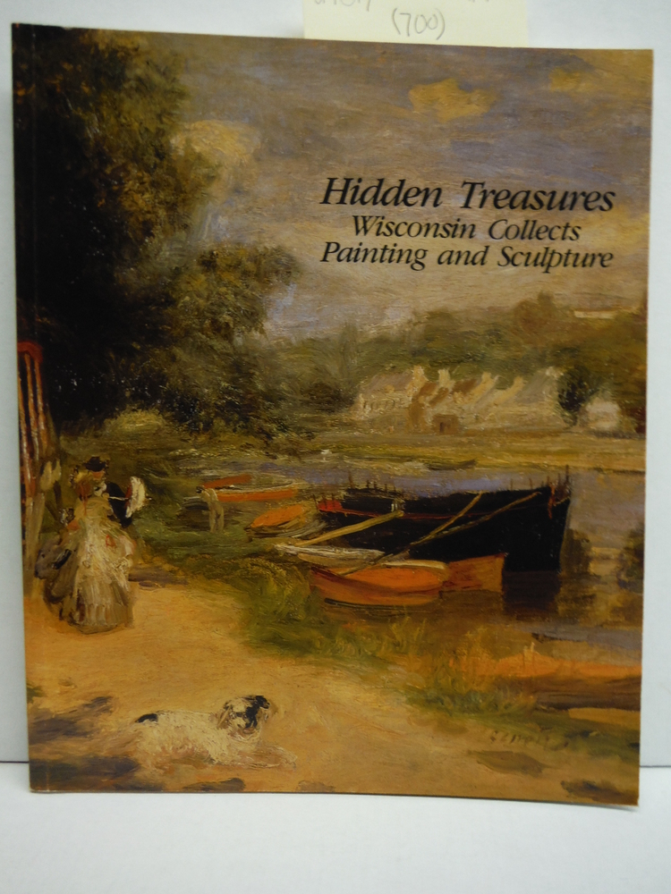 Hidden Treasures Wisconsin Collects Painting and Sculpture