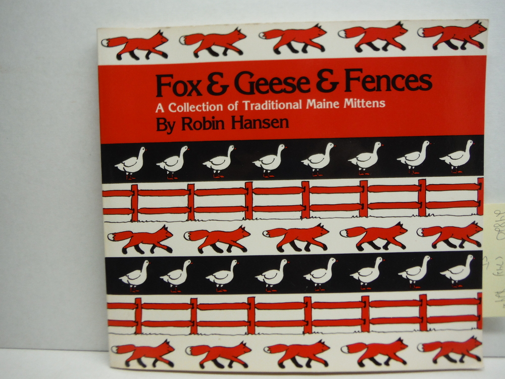 Fox and Geese and Fences: A Collection of Traditional Maine Mittens