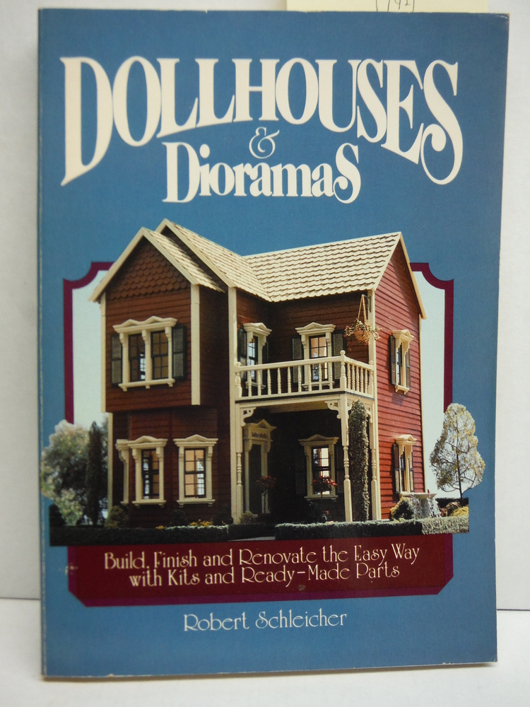 Dollhouses and Dioramas: Build, Finish, and Renovate the Easy Way With Kits and