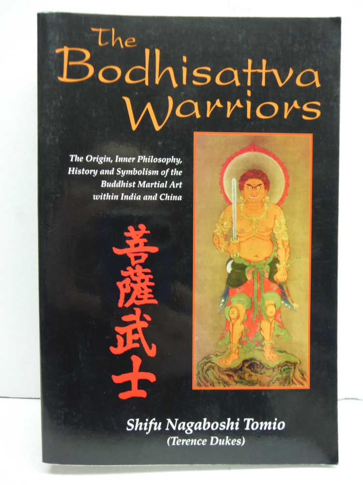 The Bodhisattva Warriors: The Origin, Inner Philosophy, History and Symbolism of
