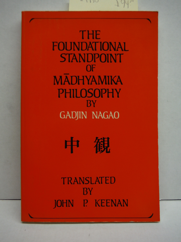 The Foundational Standpoint of Madhyamika Philosophy (SUNY Series in Buddhist St