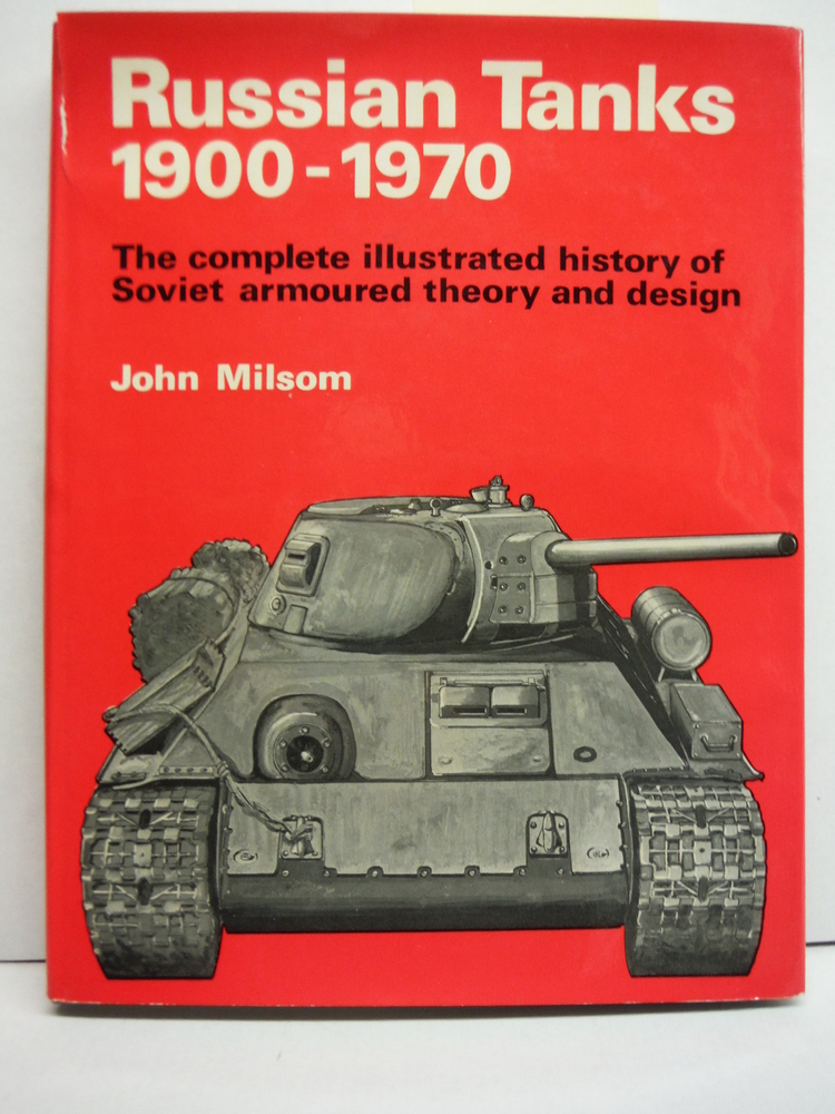Russian tanks, 1900-1970;: The complete illustrated history of Soviet armoured t