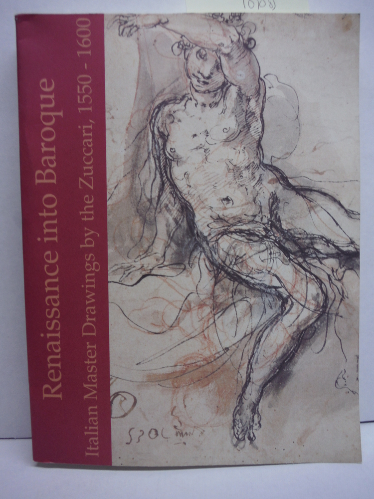 Image 0 of Renaissance into Baroque. Italian Master Drawings by the Zuccari, 1550 - 1600