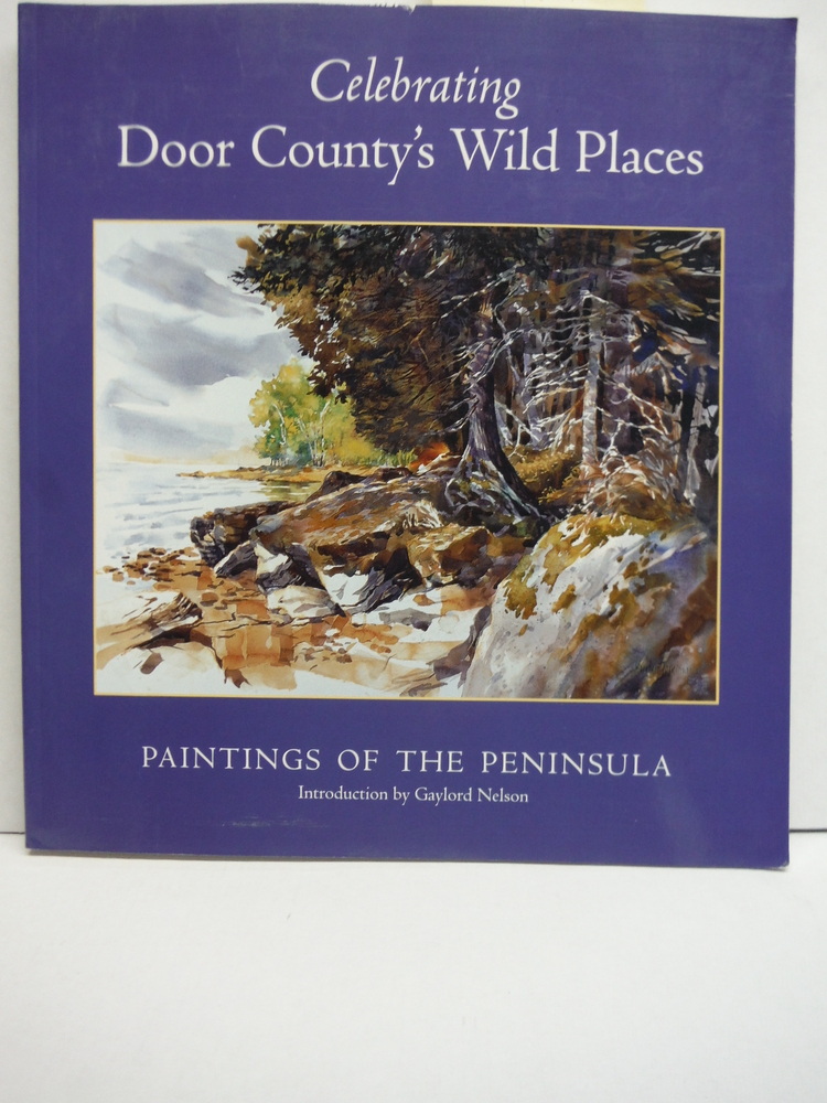 Image 0 of Celebrating Door County's Wild Places: Paintings of the Peninsula