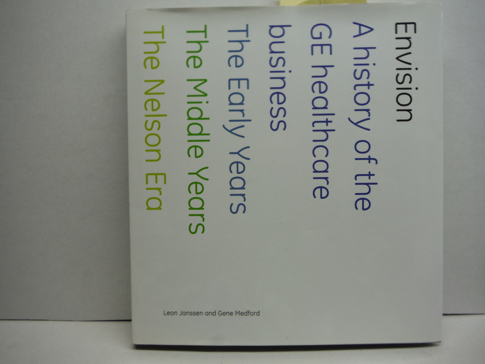 Image 0 of Envision - a history of the GE healthcare business 1893-2008