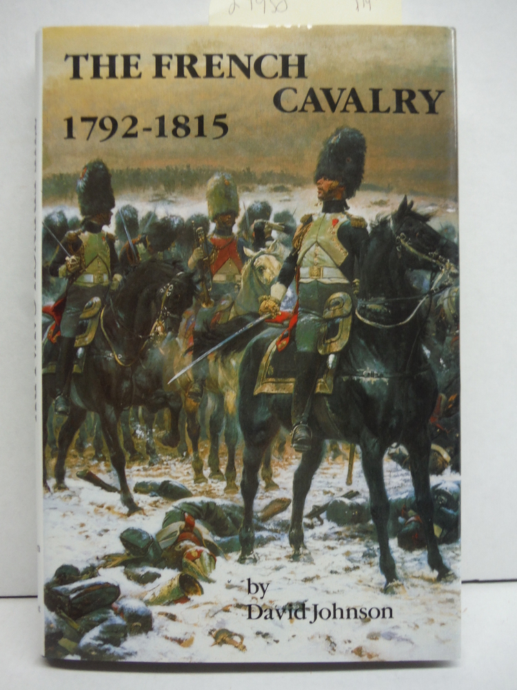 Image 0 of The French cavalry 1792-1815
