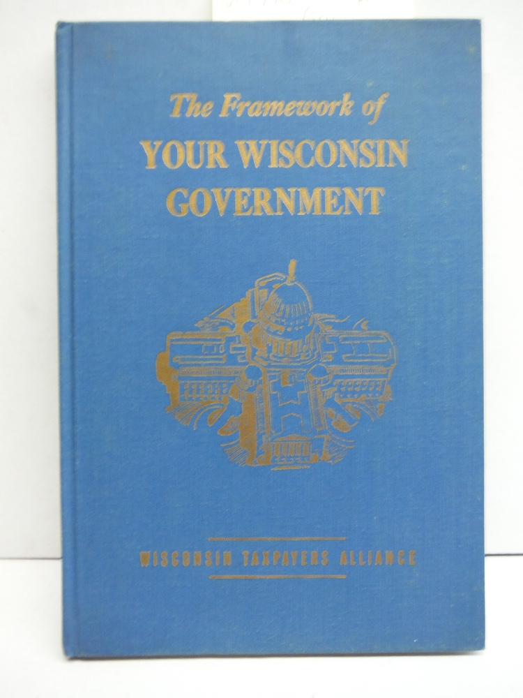 The Framework of Your Wisconsin Government