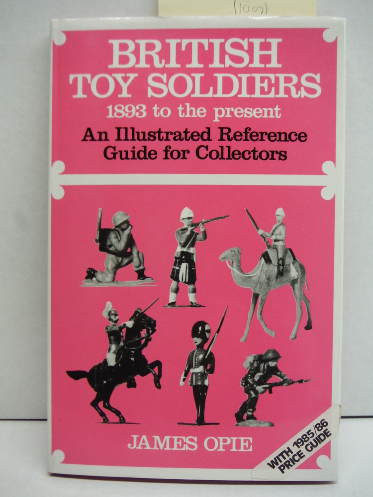 British Toy Soldiers, 1893 to the Present Day