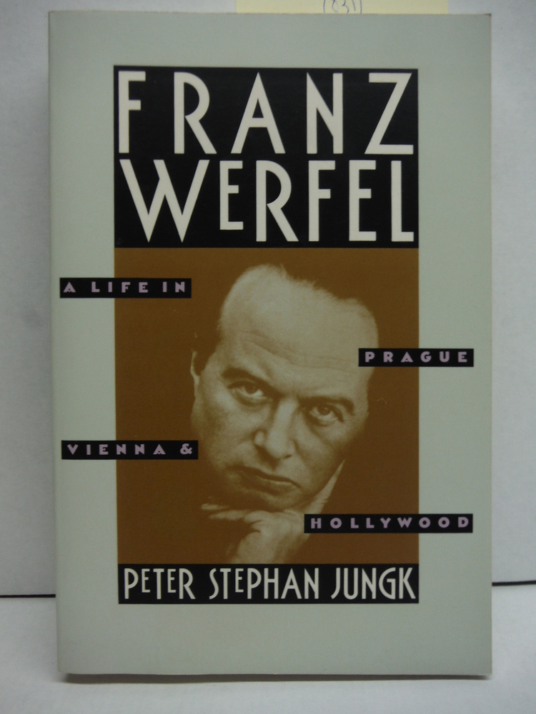 Image 0 of Franz Werfel: A Life in Prague, Vienna, and Hollywood
