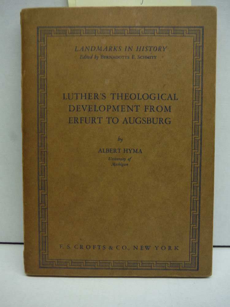 Luther's Theological Development from Erfurt to Augsburg