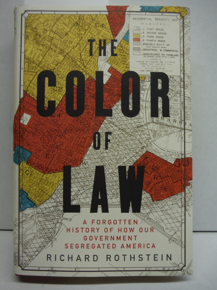 Image 0 of The Color of Law: A Forgotten History of How Our Government Segregated America