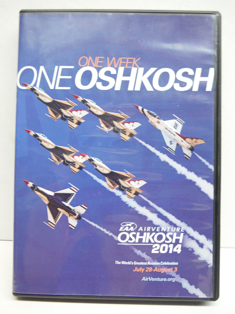 One Week One Oshkosh, EAA airventure Oshkosh 2014 DVD