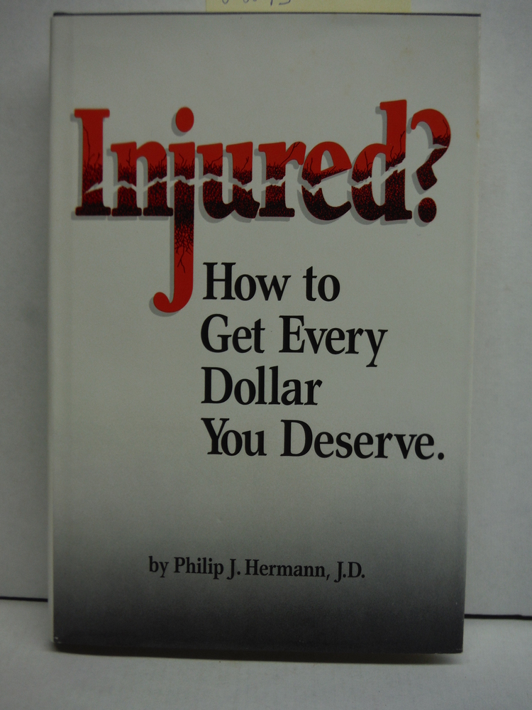 Injured: How to Get Every Dollar You Deserve